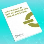 Top 5 Pitfalls of Test Automation and How to Avoid Them