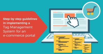 Step by step guidelines in implementing a Tag Management System for an E Commerce Portal