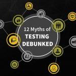12 Myths of Testing