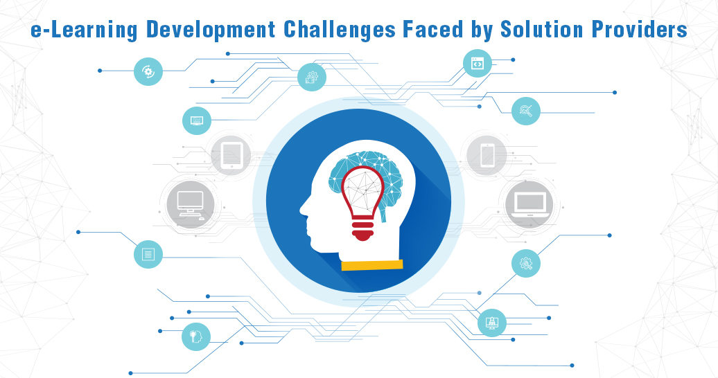 e-learning development challenges by solution providers