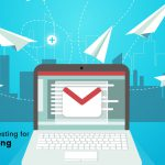 Email Campaign Testing for Digital Marketing Success