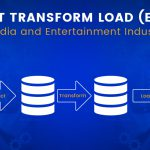 Extract Transform Load for Media and Entertainment Industry