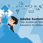 Adobe Summit 2018: Top Audience Manager (DMP) Sessions to attend
