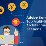 Adobe Summit 2018: Top Multi-Solution Architecture (MSA) Sessions