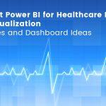 Microsoft Power BI for Healthcare Industry Data Visualization