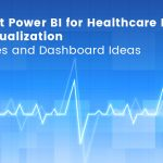 Microsoft Power BI for Healthcare Industry Data Visualization