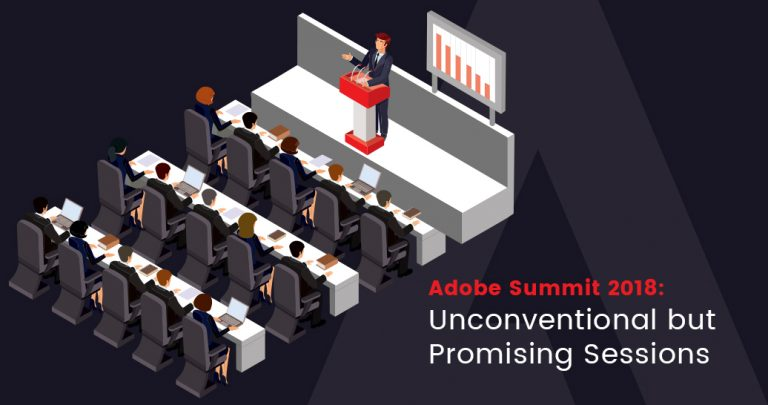 Adobe Summit 2018: Unconventional but Promising Sessions