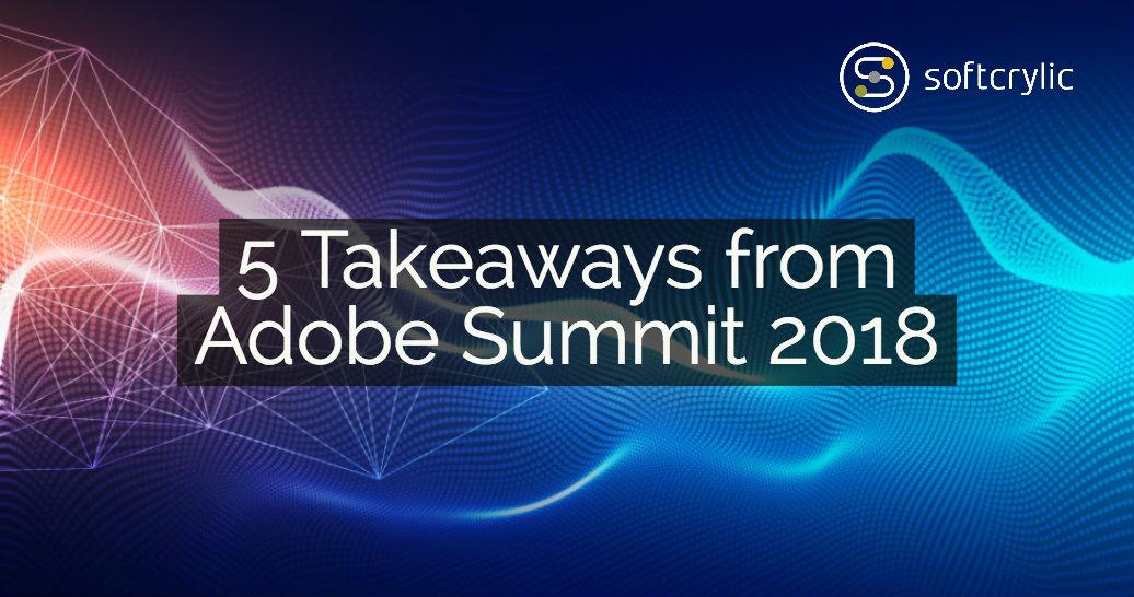 5-takeaways-from-adobe-summit-2018-softcrylic