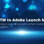 adobe-dtm-to-adobe-launch-migration-featured-image