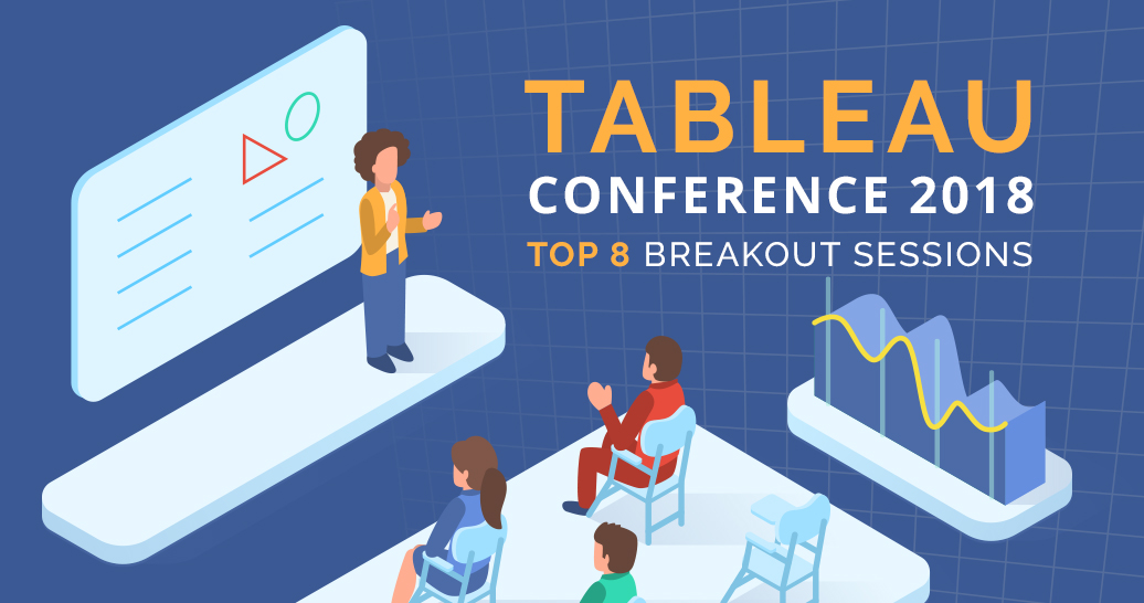 Tableau Conference 2018: Top 8 Breakout Sessions - Softcrylic