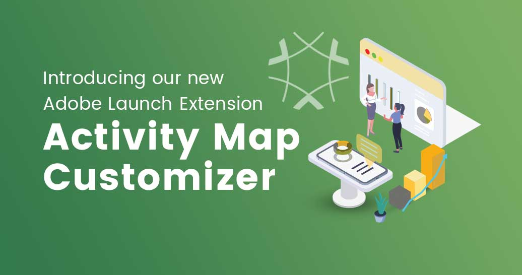 Introducing an Adobe Launch extension: Activity Map Customizer on