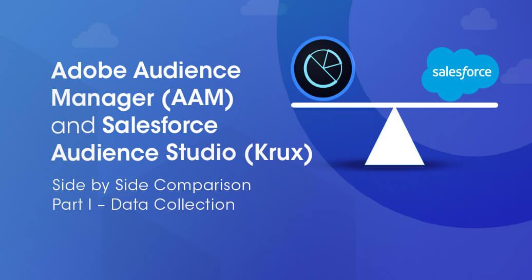 Adobe AAM vs Salesforce Audience Studio Part 1 - Data Collection
